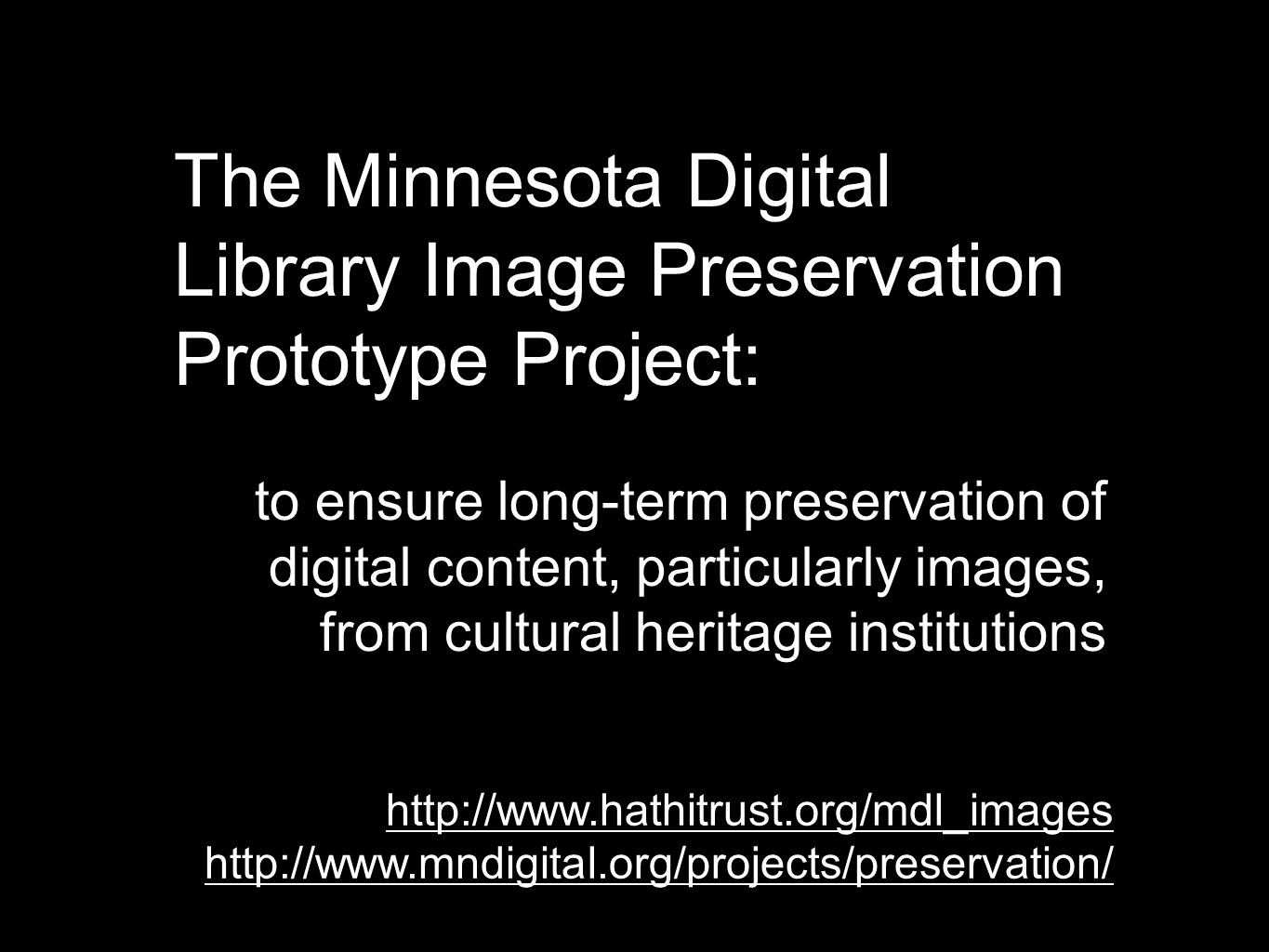 The Minnesota Digital Library Image Preservation Prototype Project: