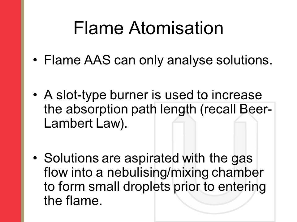 Flame Atomisation Flame AAS can only analyse solutions.