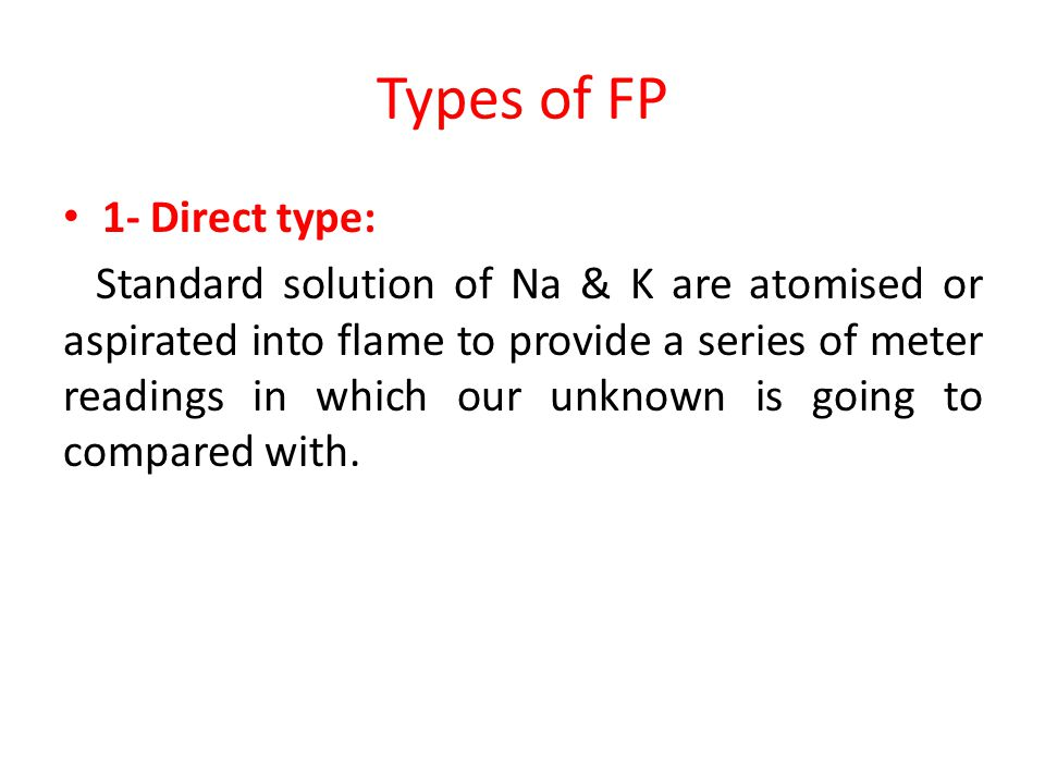 Types of FP 1- Direct type: