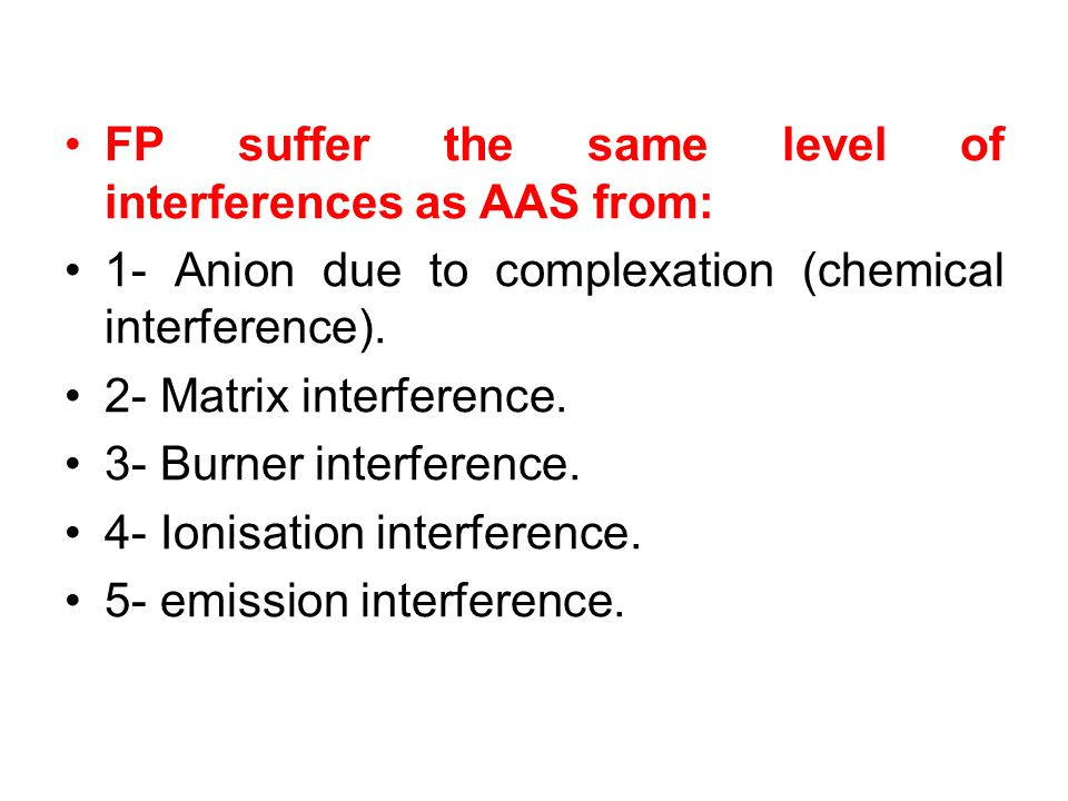 FP suffer the same level of interferences as AAS from: