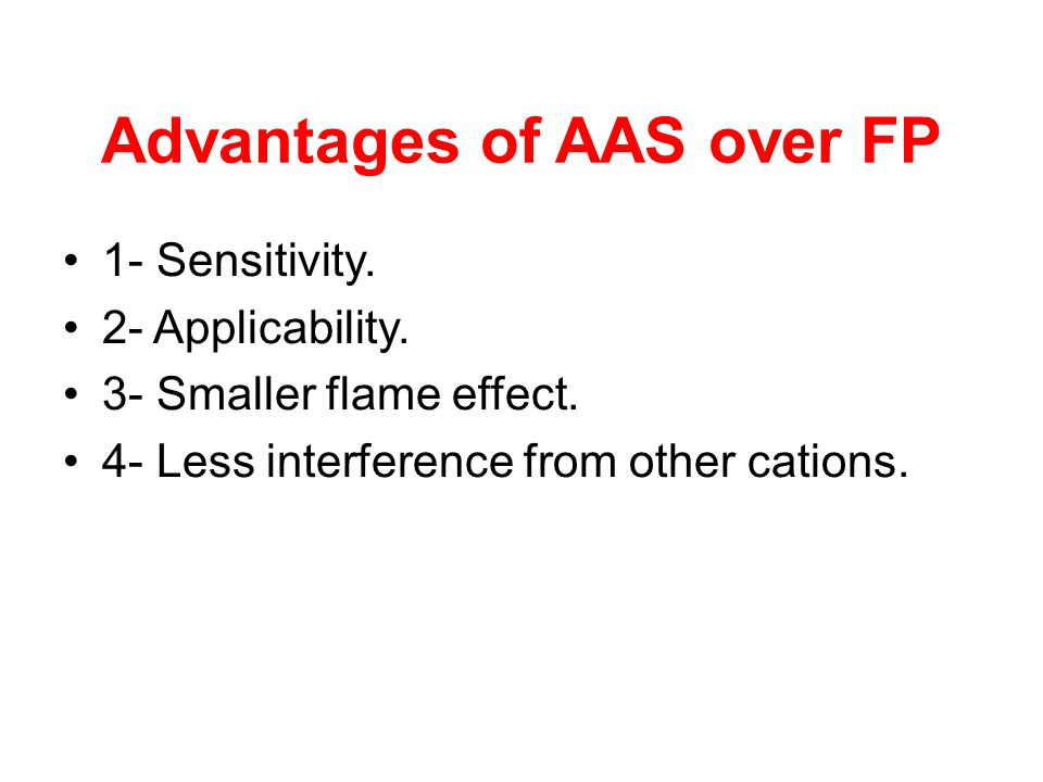 Advantages of AAS over FP