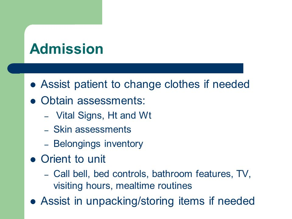 Admission Assist patient to change clothes if needed