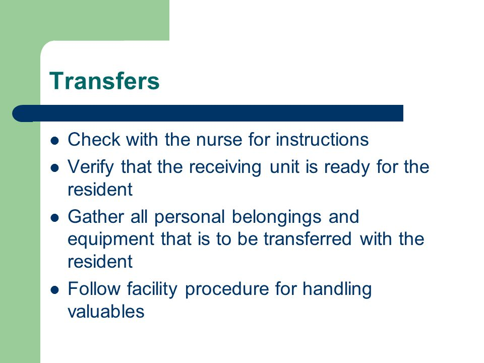 Transfers Check with the nurse for instructions