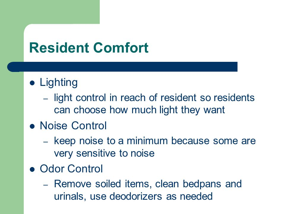 Resident Comfort Lighting Noise Control Odor Control