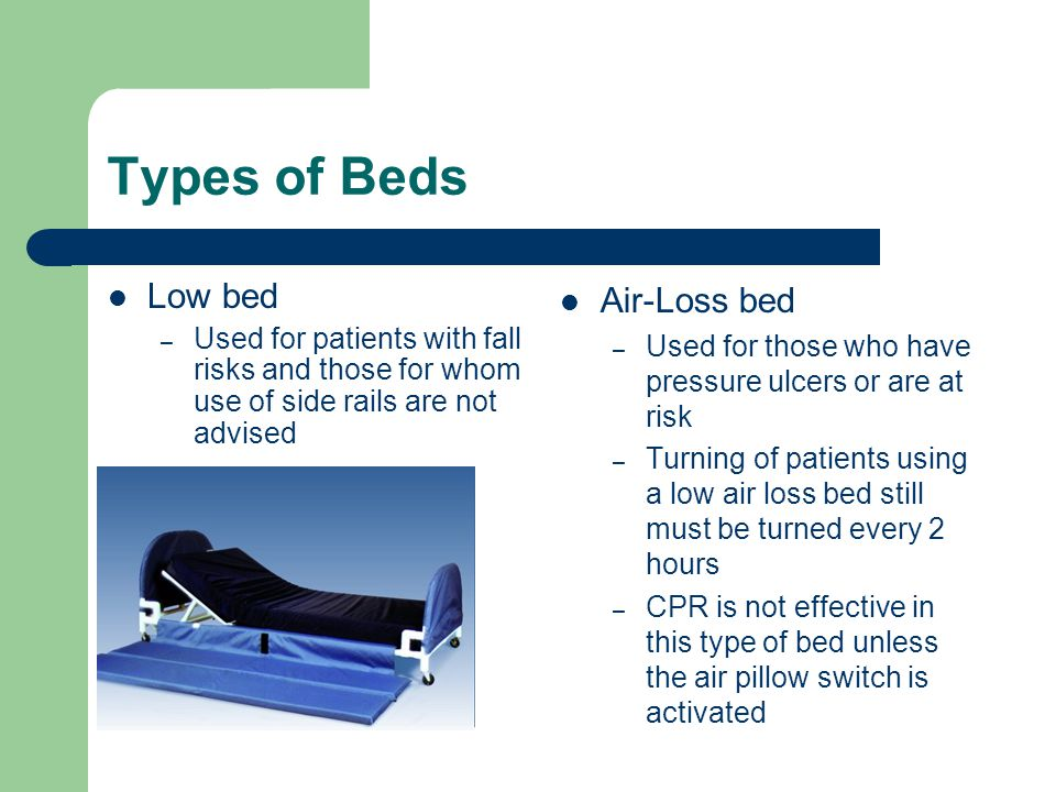 Types of Beds Low bed Air-Loss bed