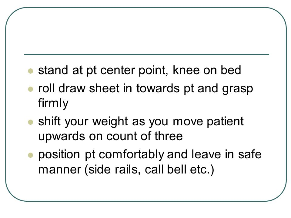 stand at pt center point, knee on bed