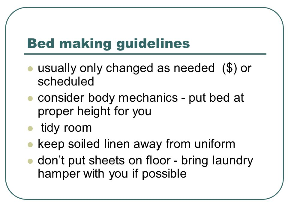 Bed making guidelines usually only changed as needed ($) or scheduled