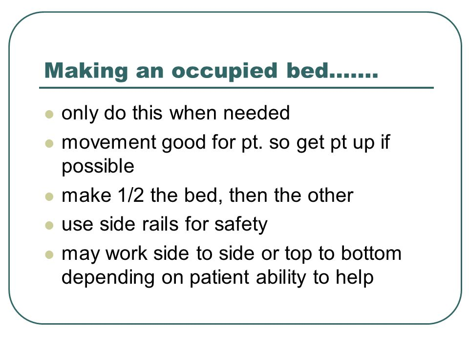 Making an occupied bed…….