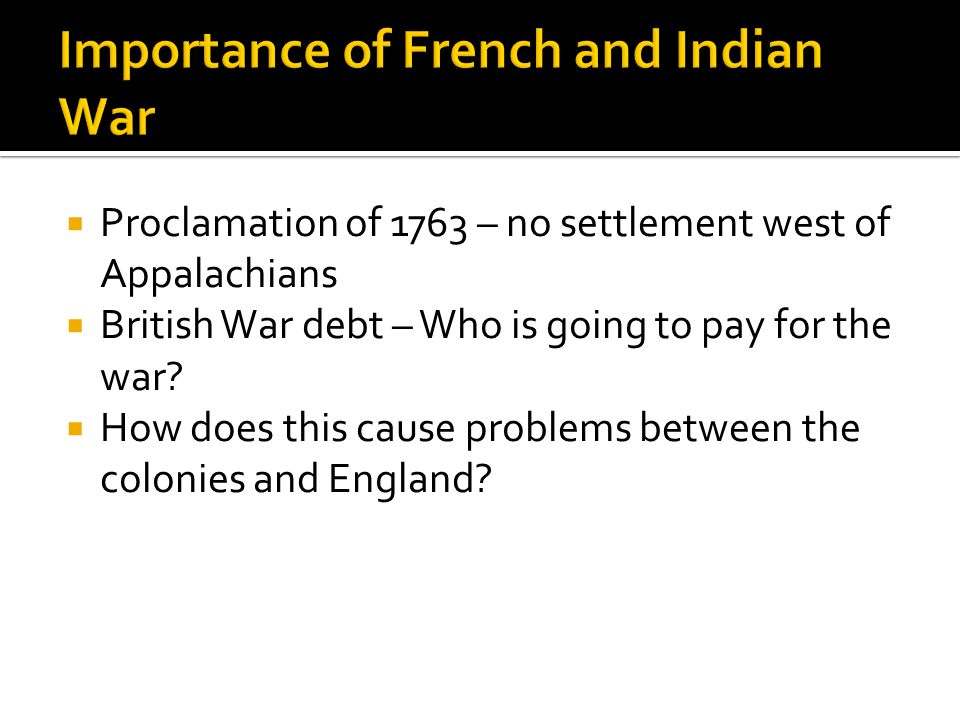 thesis of the significance of french and indian war French and indian war, american phase of a worldwide nine years' war (1754–63) fought between france and great britain (the more-complex european phase was the seven years' war [1756–63]) it determined control of the vast colonial territory of north america.