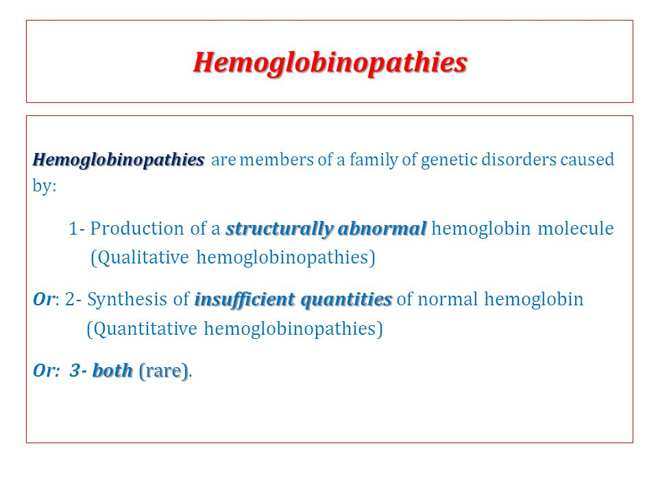 Hemoglobinopathies Hemoglobinopathies are members of a family of genetic disorders caused. by: