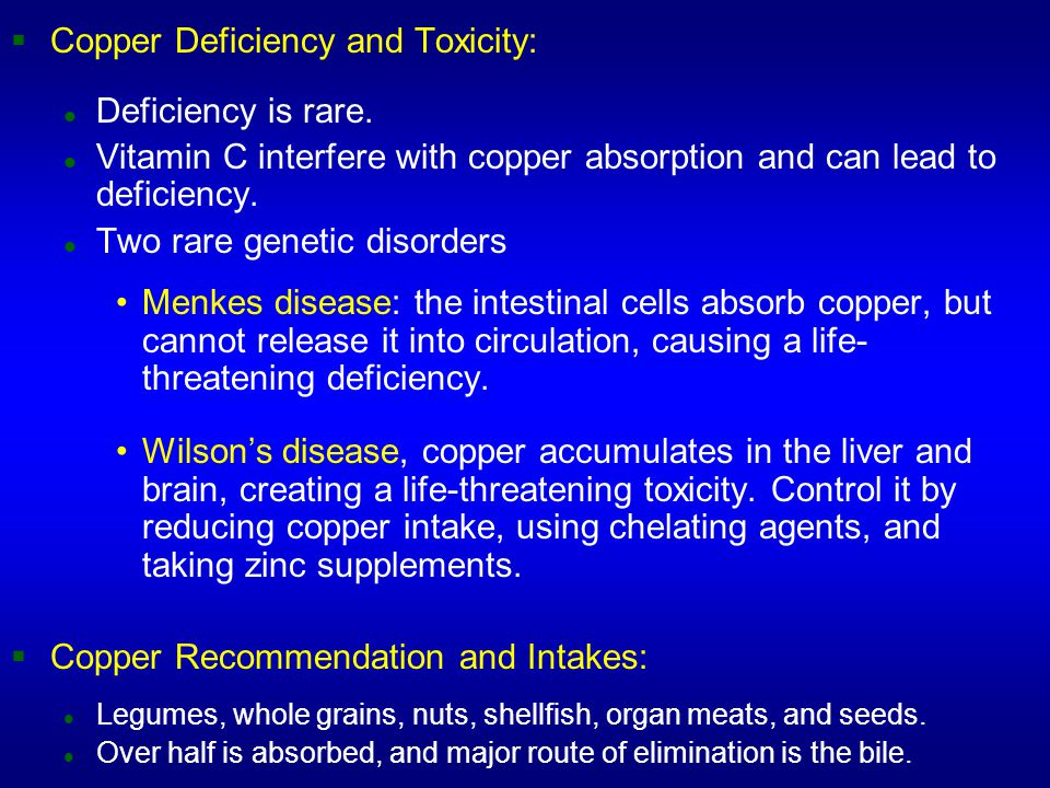 ec182fb24a 33 Copper Deficiency and Toxicity: Deficiency is rare. Vitamin C interfere with  copper absorption and can lead to ...