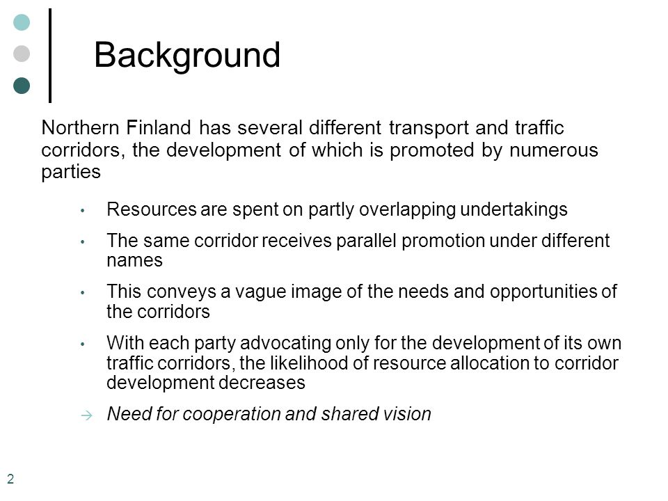Background Northern Finland has several different transport and traffic corridors, the development of which is promoted by numerous parties.