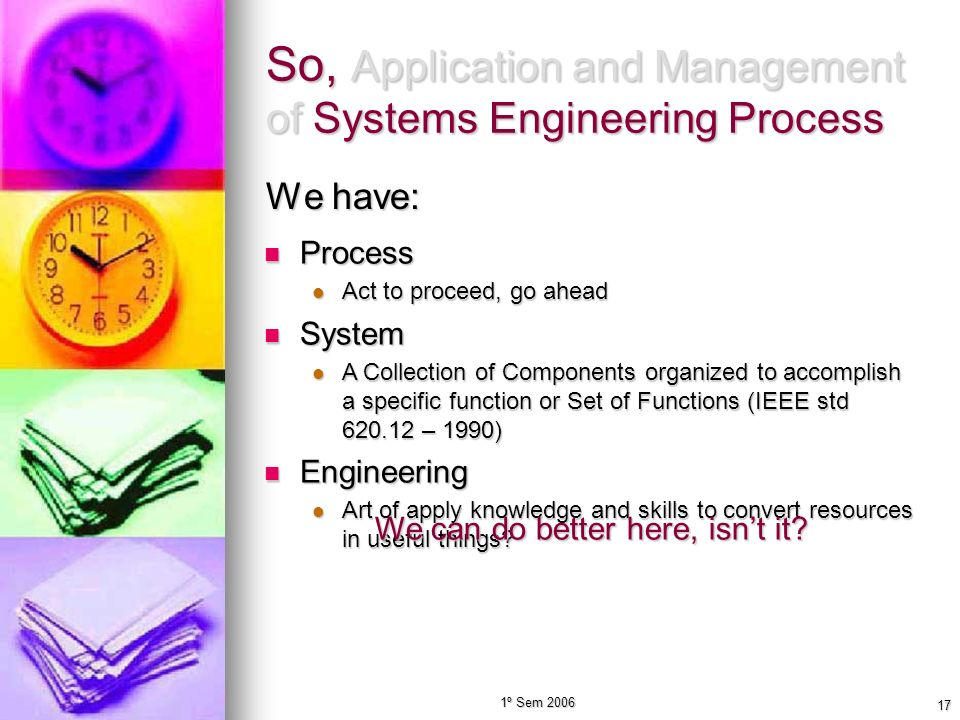 So, Application and Management of Systems Engineering Process