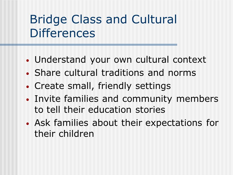 Bridge Class and Cultural Differences
