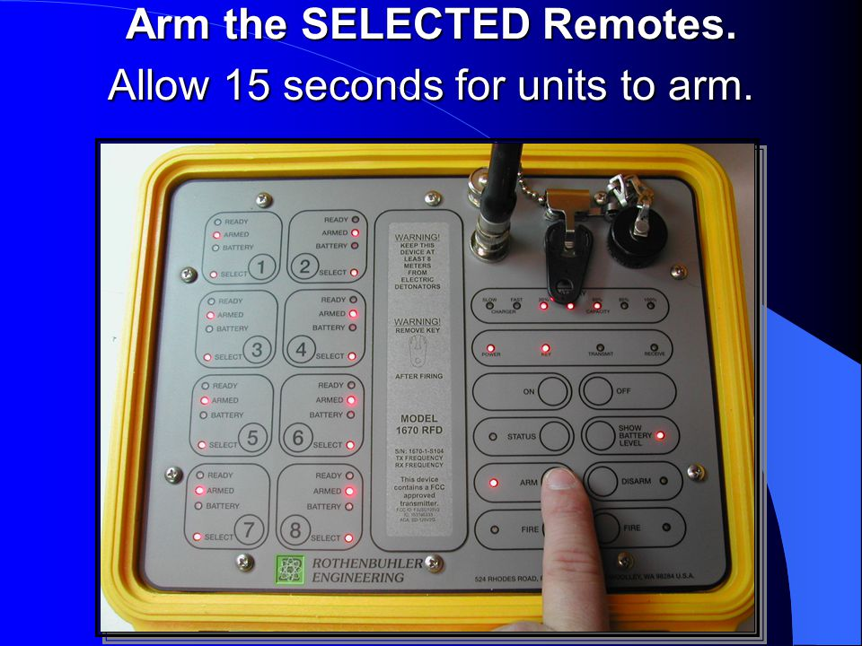 Arm the SELECTED Remotes. Allow 15 seconds for units to arm.
