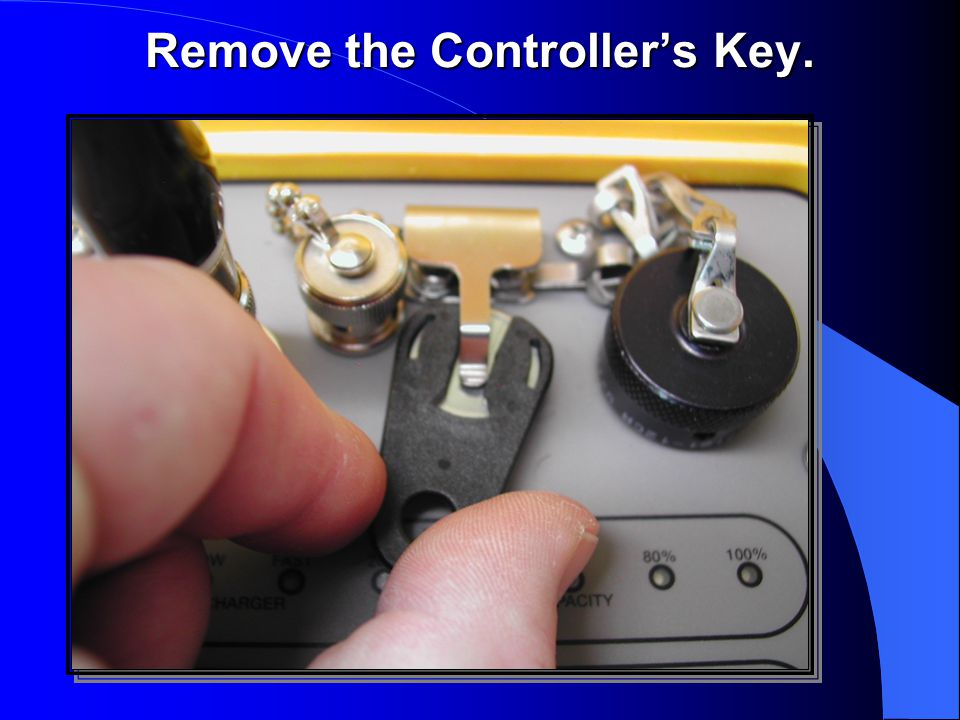 Remove the Controller's Key.