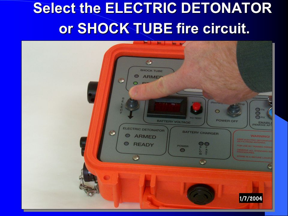 Select the ELECTRIC DETONATOR or SHOCK TUBE fire circuit.