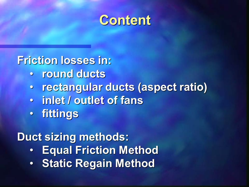 Content Friction losses in: round ducts