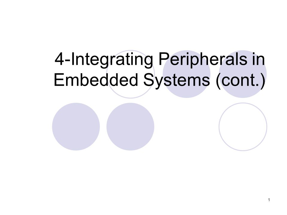 4-Integrating Peripherals in Embedded Systems (cont.)