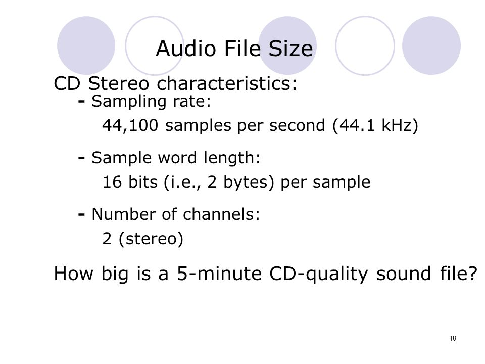 Audio File Size CD Stereo characteristics: