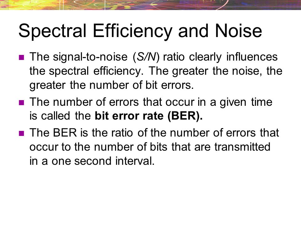 Spectral Efficiency and Noise