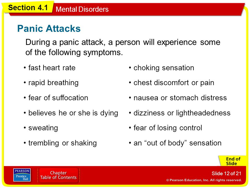 Panic Attacks During a panic attack, a person will experience some of the following symptoms. fast heart rate.