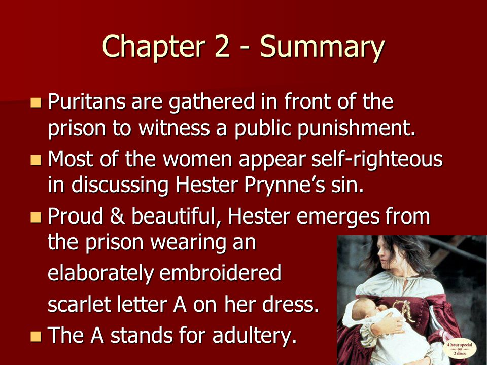 puritans in the scarlet letter by nathaniel The year is 1642 boston is a puritan settlement, and one of its citizens, hester prynne, is led from the prison to the scaffold to stand in judgment before the town magistrates in her arms, she.