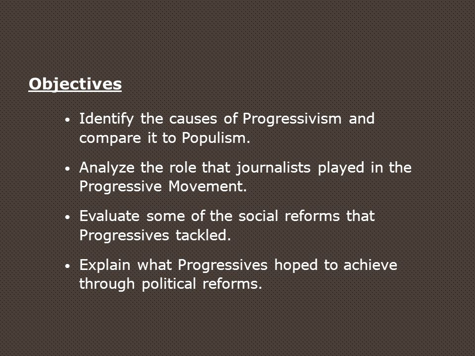 the reform movement of progressivism Progressivism who were the progressives and how did they propose to reform america can we speak of a single progressive movement the progressive movement was very complex and had many different areas of reform including, social, economical, and political.