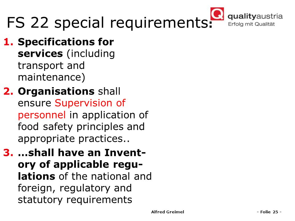 FS 22 special requirements: