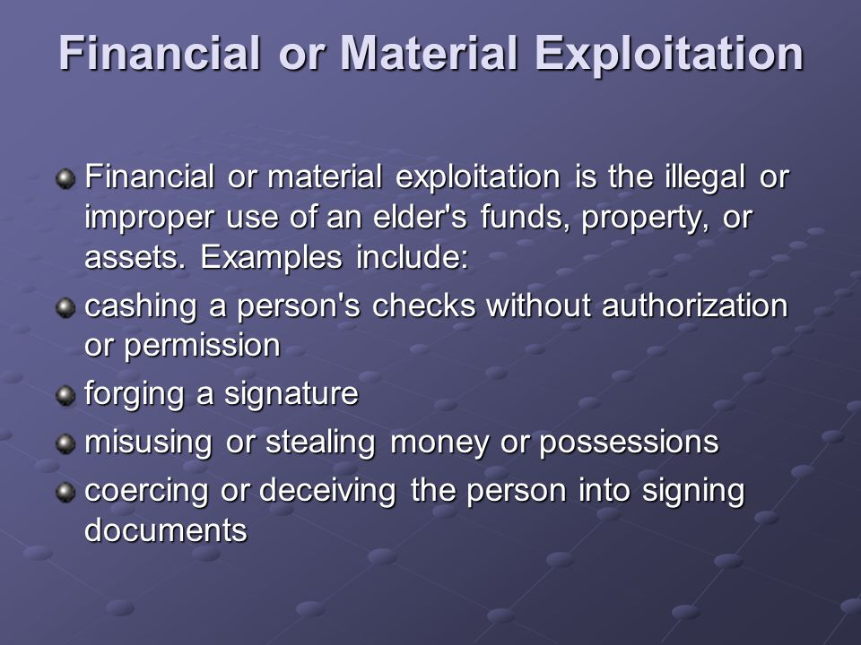 Financial or Material Exploitation