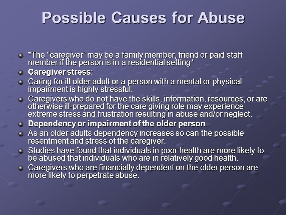 Possible Causes for Abuse