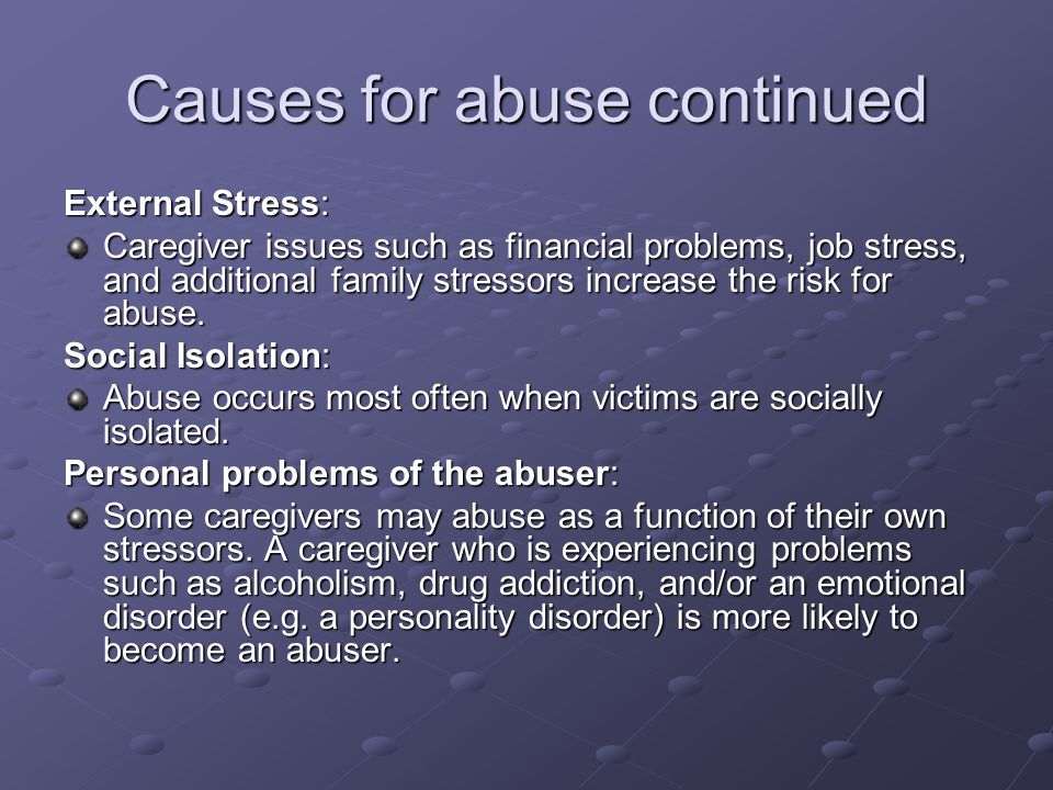 Causes for abuse continued