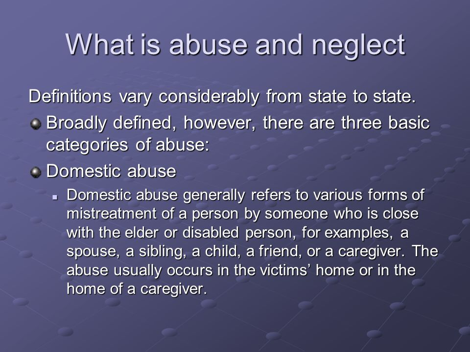 What is abuse and neglect