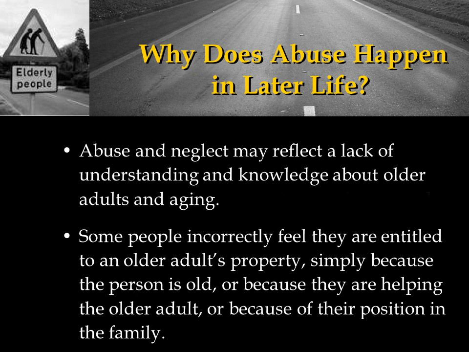 Why Does Abuse Happen in Later Life