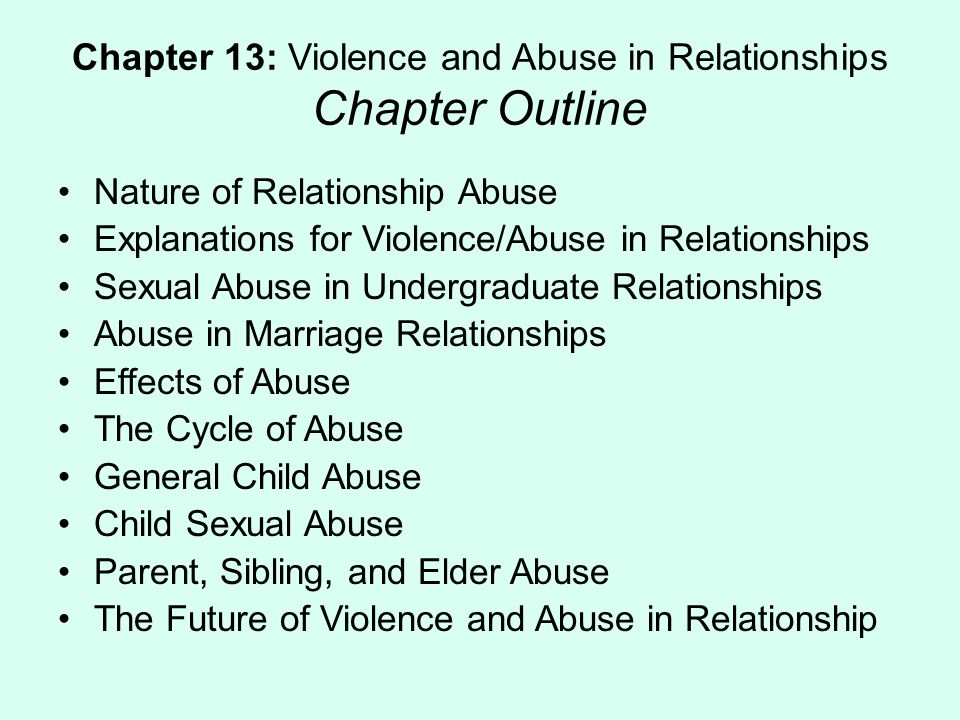 Chapter 13: Violence and Abuse in Relationships Chapter Outline