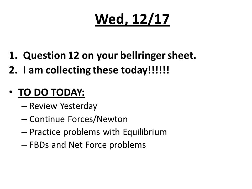 Wed, 12/17 Question 12 on your bellringer sheet.