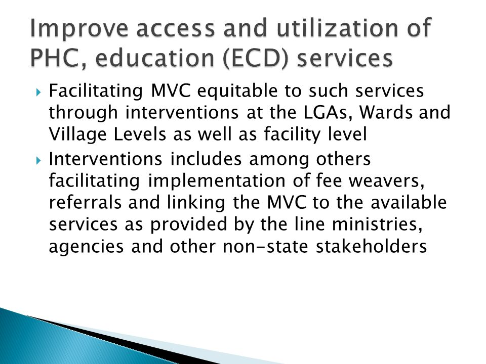 Improve access and utilization of PHC, education (ECD) services