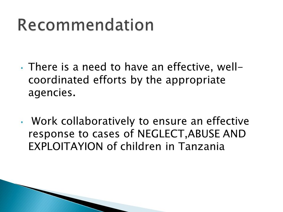 Recommendation There is a need to have an effective, well- coordinated efforts by the appropriate agencies.