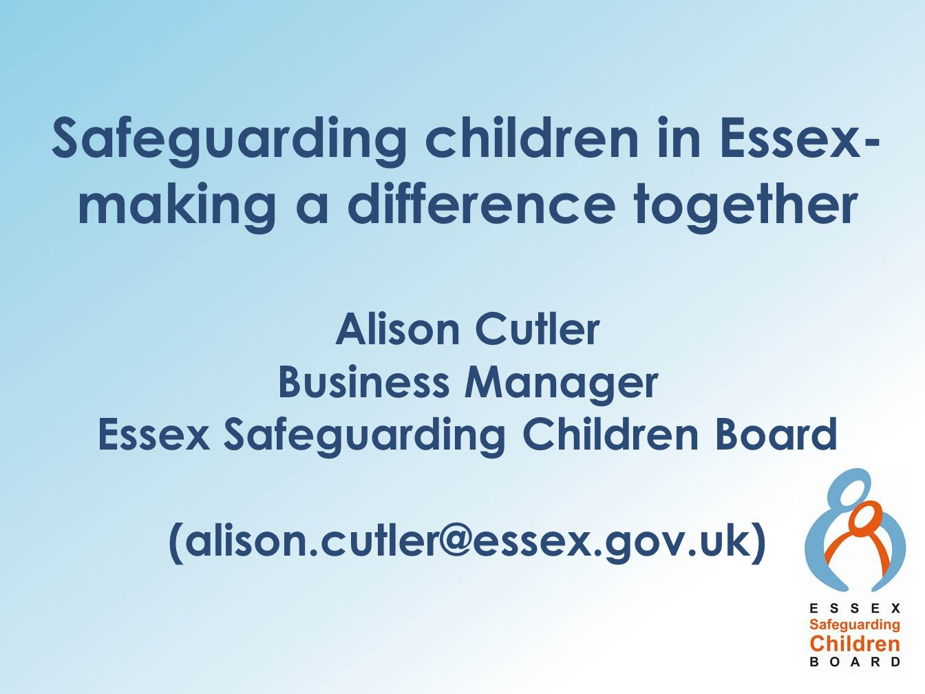Safeguarding children in Essex- making a difference together