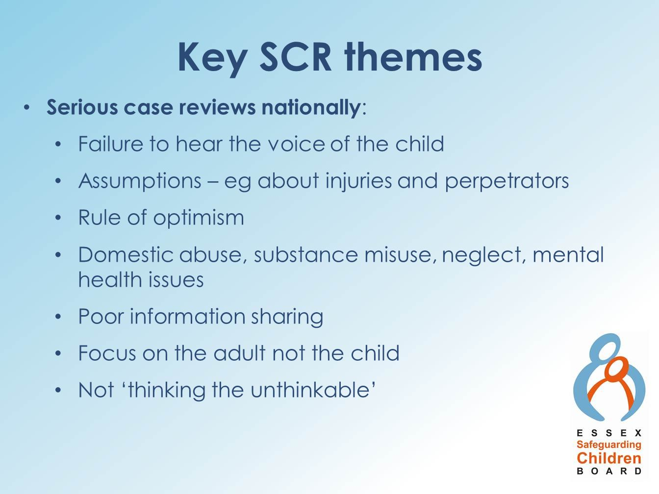 Key SCR themes Serious case reviews nationally: