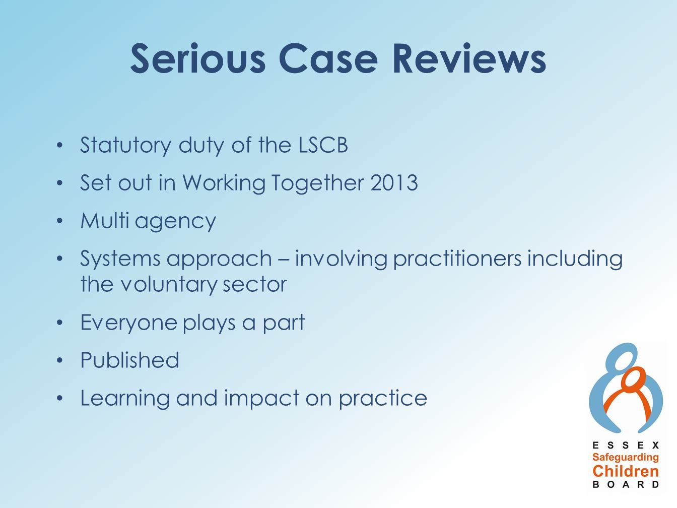 Serious Case Reviews Statutory duty of the LSCB