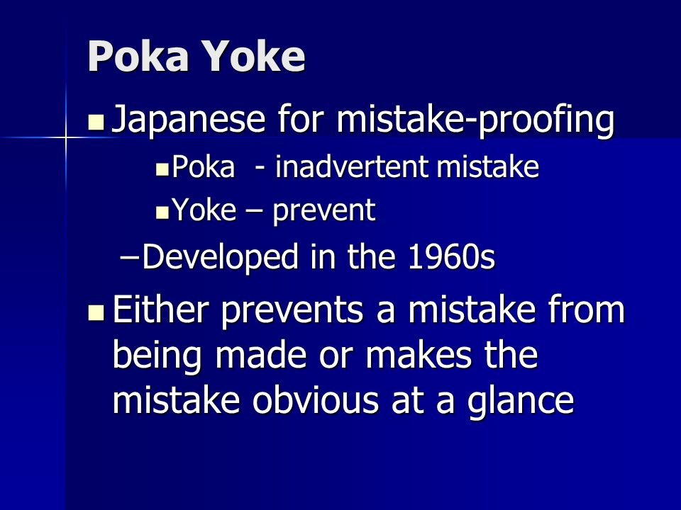 Poka Yoke Japanese for mistake-proofing