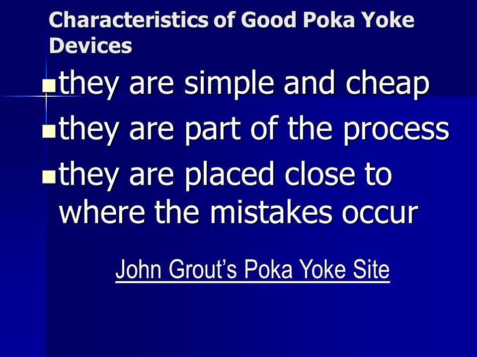 Characteristics of Good Poka Yoke Devices