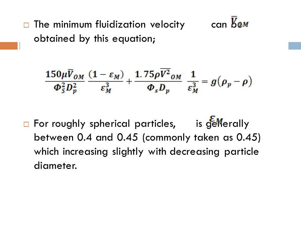 The minimum fluidization velocity can be obtained by this equation;