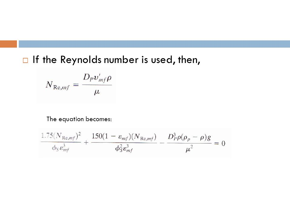 If the Reynolds number is used, then,