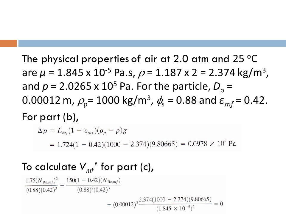 The physical properties of air at 2. 0 atm and 25 oC are μ = 1