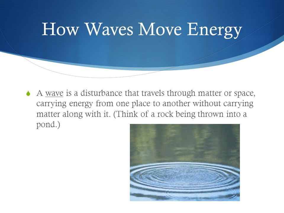 How Waves Move Energy