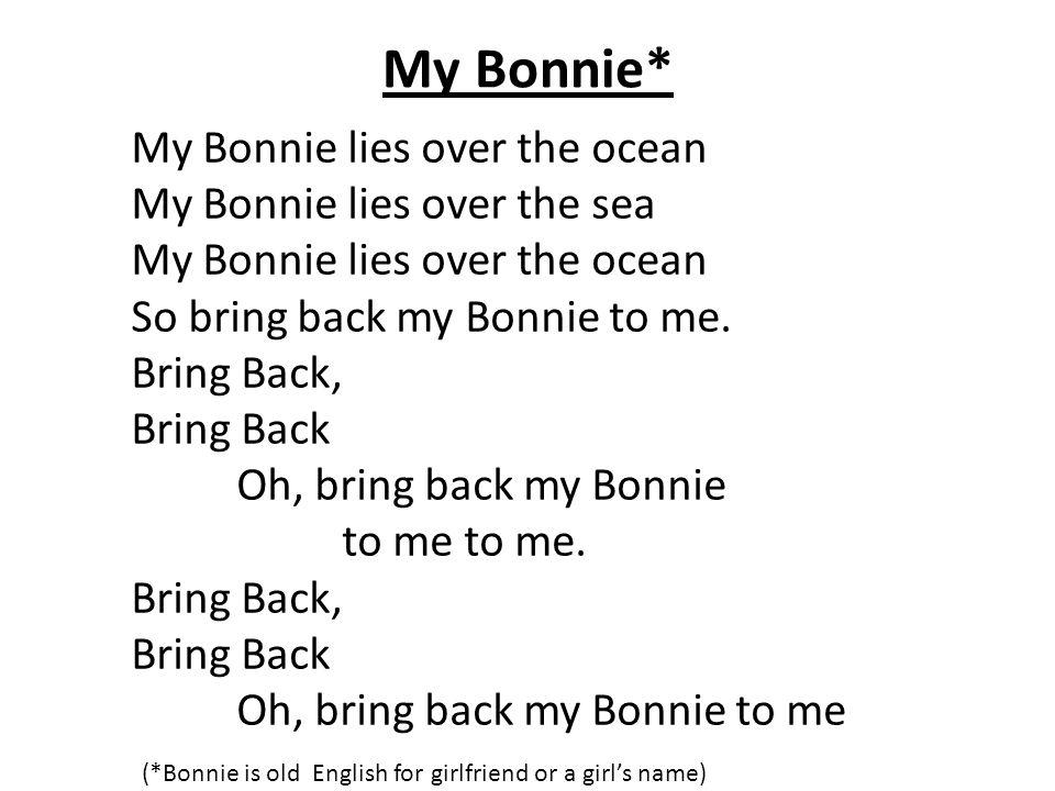 Bring My Bonnie Back To Me