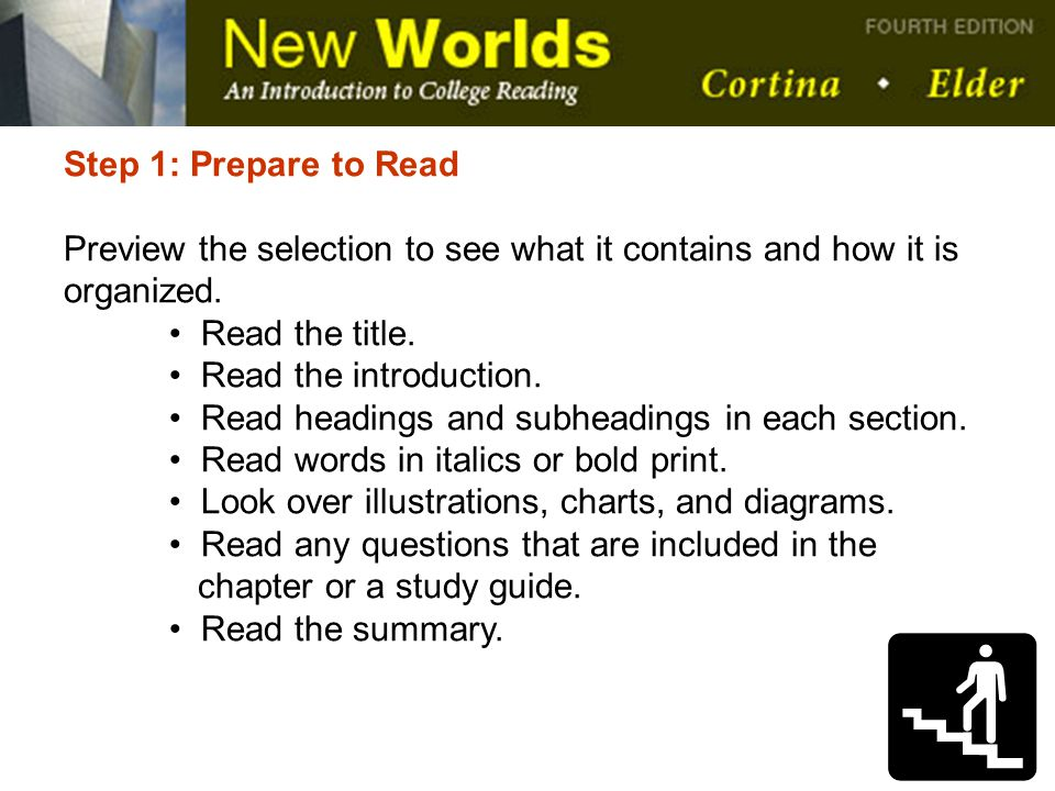 Step 1: Prepare to Read Preview the selection to see what it contains and how it is organized. Read the title.
