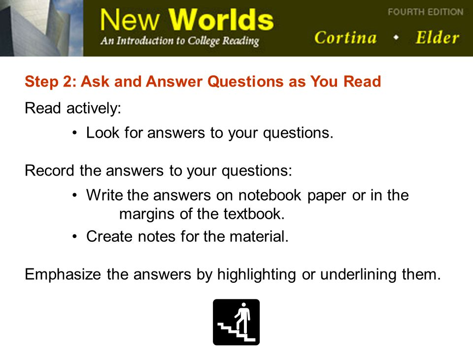 Step 2: Ask and Answer Questions as You Read